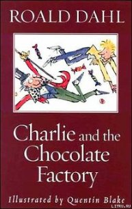 Charlie and the Chocolate Factory - Dahl Roald